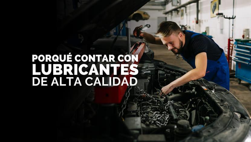 ¿Por qué un taller mecánico debe contar con lubricantes de alta calidad?